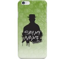 Say My Name - Heisenberg (Silhouette version) iPhone Case/Skin