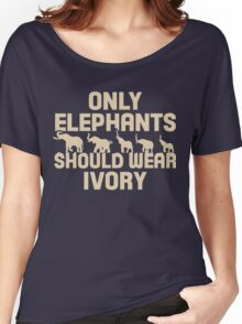 Only Elephants Should Wear Ivory Shirt Women's Relaxed Fit T-Shirt