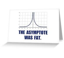 The Asymptote Was Fat Greeting Card