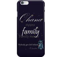 Ohana means family - T-shirt iPhone Case/Skin