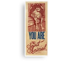You are my spirit animal Canvas Print