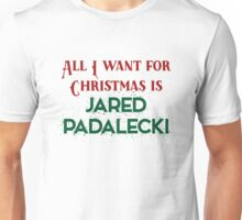 All I want for Christmas is Jared Padalecki Unisex T-Shirt