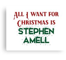 All I want for Christmas is Stephen Amell Canvas Print