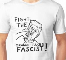 Fight the Orange-Faced Fascist! Unisex T-Shirt