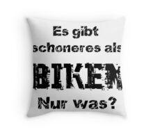 Schöneres als biken? Throw Pillow