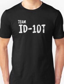 Team ID-10T T-Shirt