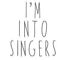 I'm Into Singers by heyrebekah