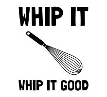 Whip It Good by AmazingMart