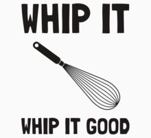 Whip It Good T-Shirt