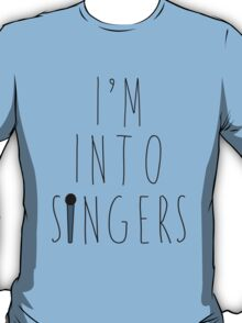 I'm Into Singers (w/ microphone) T-Shirt