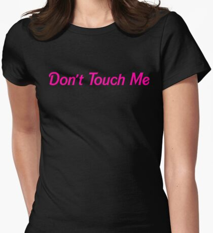 Don't Touch Me Womens Fitted T-Shirt