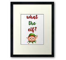 What The Elf Framed Print