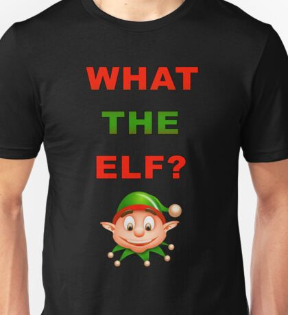 What The Elf Unisex T-Shirt