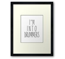 I'm Into Drummers Framed Print