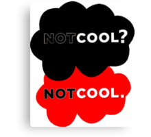 Not Cool? Canvas Print