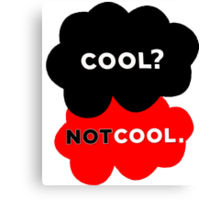 Cool? Not Cool. Canvas Print
