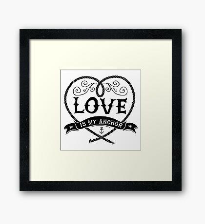 Love Is My Anchor Nautical Design Black Framed Print