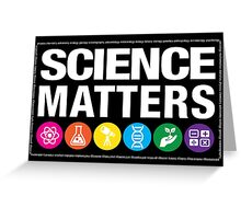 Science Matters Greeting Card