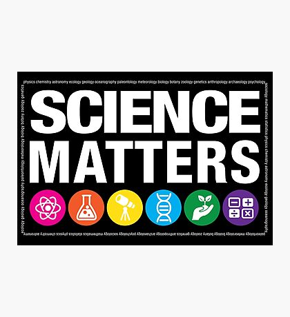 Science Matters Photographic Print