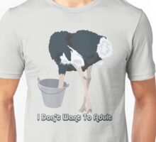 Funny Ostrich I Don't Want To Adult Unisex T-Shirt