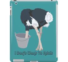 Funny Ostrich I Don't Want To Adult iPad Case/Skin