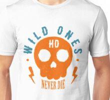 Wild Ones Never Die Unisex T-Shirt