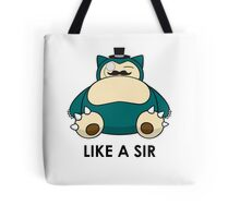Like a Sir (Snorlax) Tote Bag