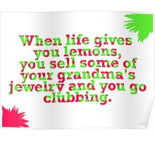 Sell some of your grandma's jewelry  and go clubbing. Poster