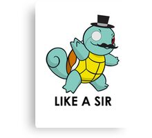 Like a Sir (Squirtle) Canvas Print