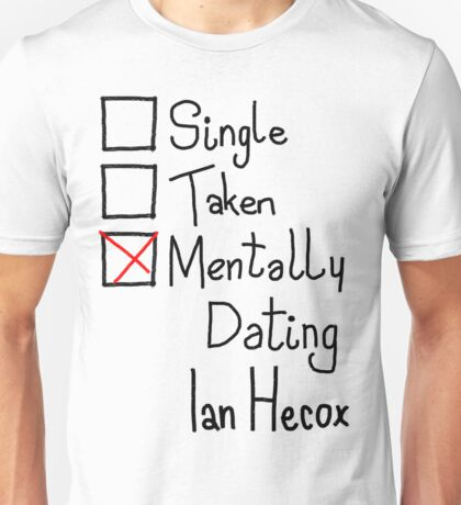 Mentally Dating Ian Hecox Unisex T-Shirt