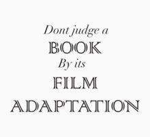 Don't Judge a book by its film adaptation tee Kids Clothes