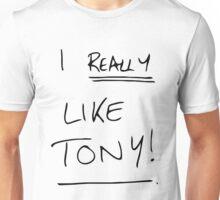 I REALLY Like Tony! Unisex T-Shirt