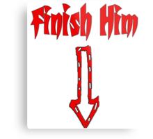 Finish Him Metal Print