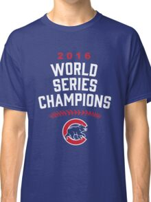 Chicago Cubs World Series Champions 2016 Classic T-Shirt