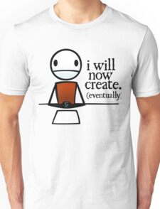"TheMeatly - ""I Will Now Create"" Unisex T-Shirt"