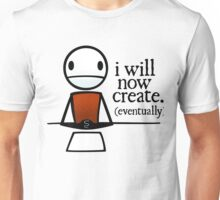 "TheMeatly - ""I Will Now Create"" Unisex T-Shirt"