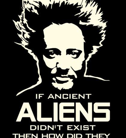 Ancient Aliens build everything Giorgio Tsoukalos Sticker
