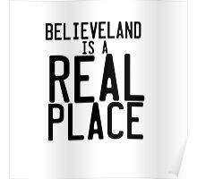 Believeland Is A Real Place Poster