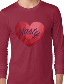 Nasty Woman at Heart and Proud! Long Sleeve T-Shirt