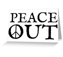 peace sign out love cool funny inspirational hippie t shirts Greeting Card