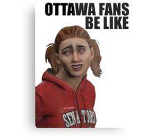 Ottawa Fans Be Like - NHL 15 meme - reddit Metal Print