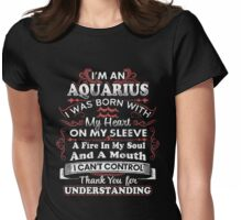 Im An Aquarius, I Was Born With My Heart T-Shirt Womens Fitted T-Shirt