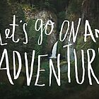 Let's Go on an Adventure by Leah Flores