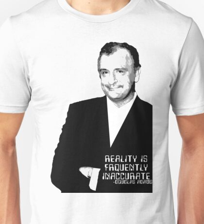 Reality Is Frequently Inaccurate Unisex T-Shirt
