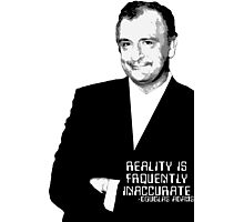 Reality Is Frequently Inaccurate Photographic Print