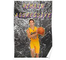 remain aggressive Poster