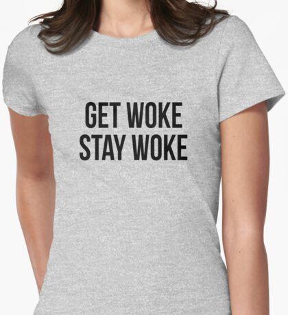 Get woke stay woke Womens Fitted T-Shirt