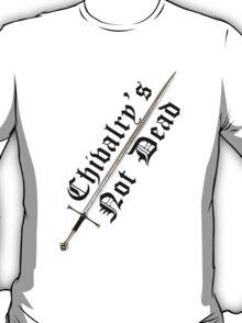 Chivalry's Not Dead Sword  T-Shirt