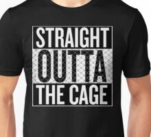 Straight outta the cage Unisex T-Shirt