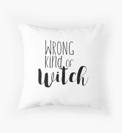 Wrong Kind of Witch Throw Pillow